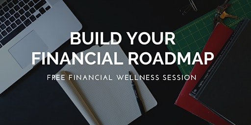 BUILD your Financial Roadmap