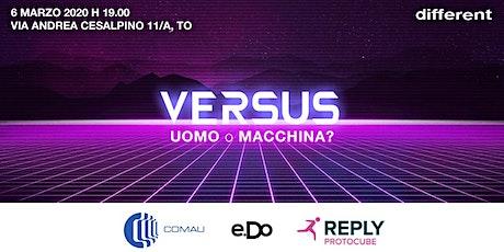 Versus - Uomo o Macchina? biglietti