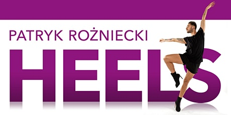 Feminine High Heels Dance Workshop w/ Patryk Rożniecki (Poland) tickets