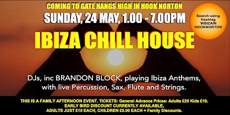 IBIZA CHILL HOUSE  at Gate Hangs High in Hook Norton (#IbizaInHookNorton) tickets