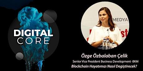 Özge Çelik-Blockchain Hayatımızı Nasıl Değiştirecek? tickets
