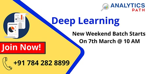 Deep Learning New Weekend Batch From 7th March @ 9 AM