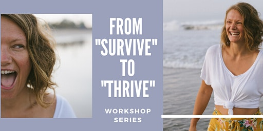 Free Workshop: From Survive to Thrive