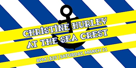 Christine Hurley at the Sea Crest tickets