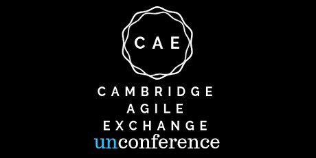 Cambridge Agile Exchange - March -  Unconference tickets