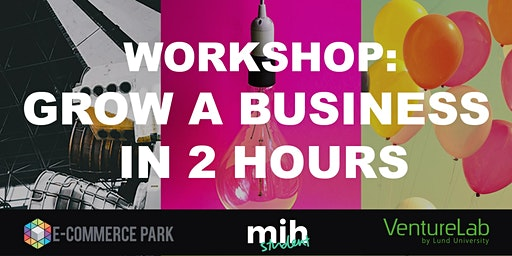 Grow a business in 2 hours: Workshop 2 with E-Commerce Park