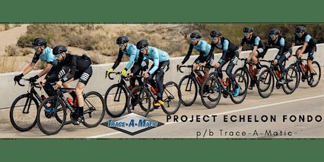 Project Echelon Fondo p/b Trace-A-Matic tickets