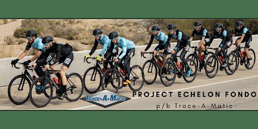 Project Echelon Fondo p/b Trace-A-Matic