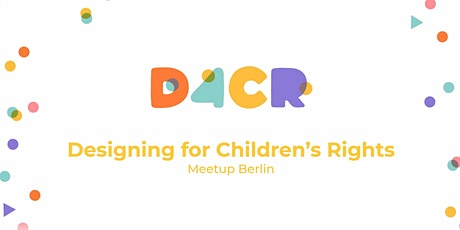 Designing for Children's Rights Meetup #3 tickets