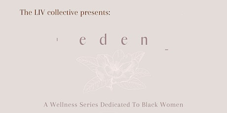 The LIV Collective presents: Eden tickets