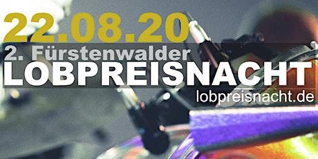2. Fürstenwalder Lobpreisnacht Tickets