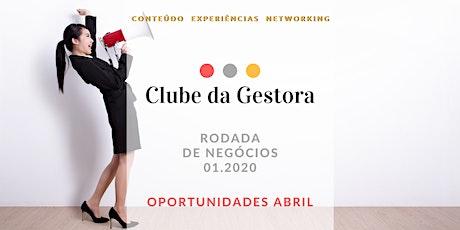 Rodada de Negócios 01.2020 - Oportunidades de Abril ingressos
