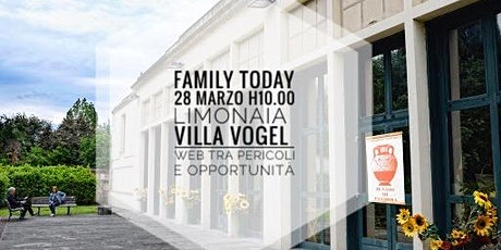 Family ToDay: facciamo il punto su web e famiglia: pericoli e opportunità. biglietti