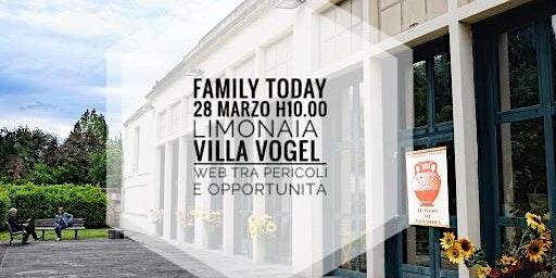 Family ToDay: facciamo il punto su web e famiglia: pericoli e opportunità.