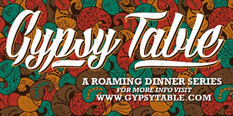The Gypsy Table...An Exotic Culinary Feast for the Senses tickets