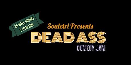 FREE : Dead Ass Comedy Jam tickets
