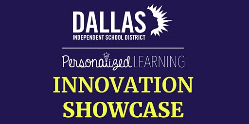 Dallas ISD Innovation Showcase