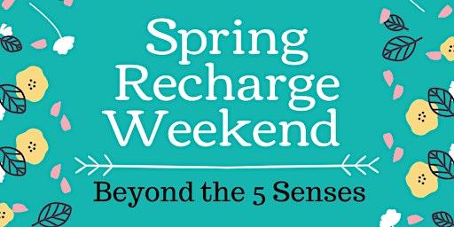 Spring Recharge Weekend Retreat