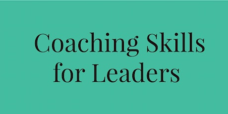 Coaching Skills for Leaders - June 16, 2020 tickets