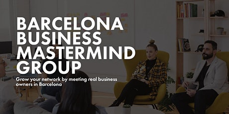 Business Mastermind Group. Meet Independent Business Builders in Barcelona entradas