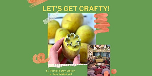 Let's Get Crafty! St. Paddy's Day Edition with Alex Makes Art