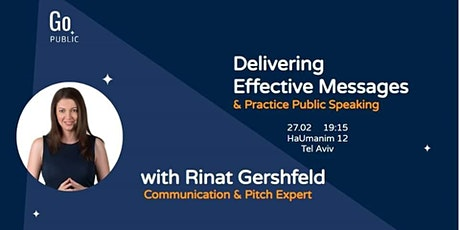 Go Public: Delivering Effective Messages with Rinat Gershfeld tickets