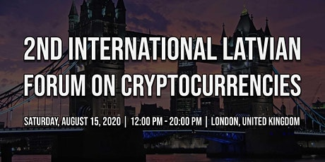 2nd International Latvian Forum on Cryptocurrencies | London, UK tickets
