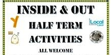 INSIDE & OUT Half Term Holiday Activities