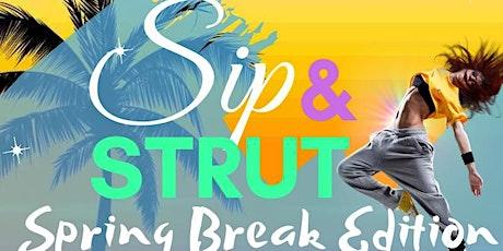 Sip & Strut: Spring Break Edition tickets