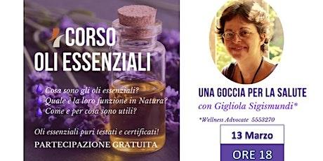 Roma Valle Aurelia Corso introduttivo Gratuito sugli Oli Essenziali puri biglietti