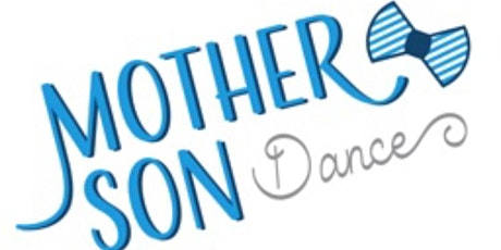 First Annual Mother & Son Community Dance tickets
