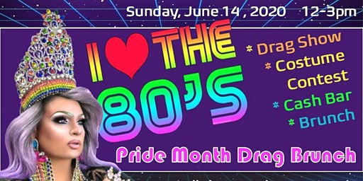 """I Love the 80s"" Drag Brunch"