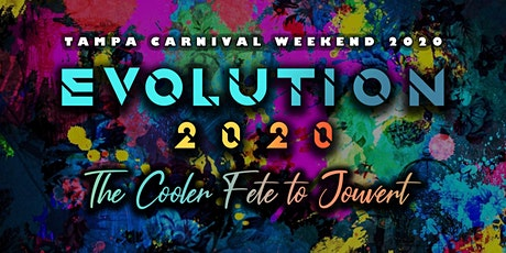 EVOLUTION 2020 (Tampa Carnival Weekend) tickets