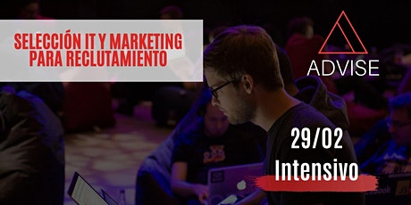 Selección IT y Marketing para reclutadores - Intensivo (9HS) Sábado 29/02 tickets