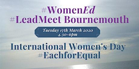 #WomenEd #LeadMeet Bournemouth - #IWD2020 #EachforEqual tickets