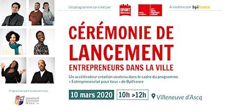 Lancement Entrepreneurs dans la Ville 2020 - LILLE billets