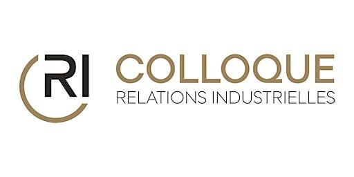 39e Colloque des Relations Industrielles