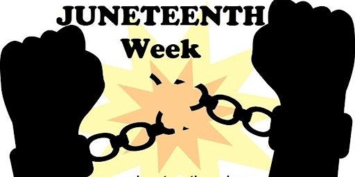 JUNETEENTH Week