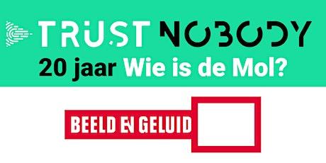 Trust Nobody meets Beeld en Geluid tickets