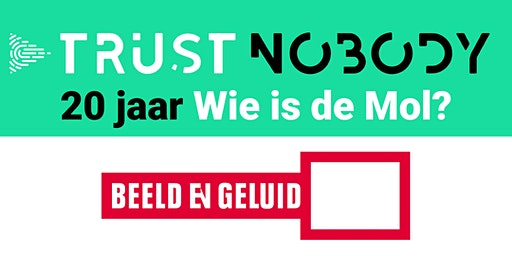 Trust Nobody meets Beeld en Geluid