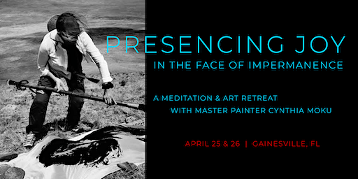 Presencing Joy ~ In the Face of Impermanence