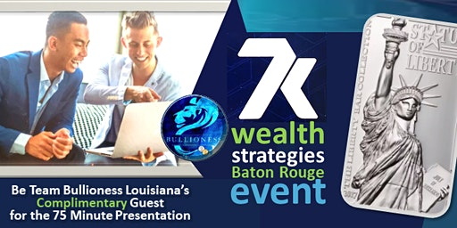 WEALTH STRATEGIES Gold Rush Event BATON ROUGE (GUESTS FREE)