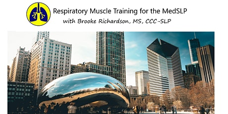 Respiratory Muscle Training for the  MedSLP:  Chicago, IL tickets
