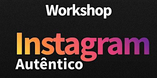 Workshop - Instagram Autêntico