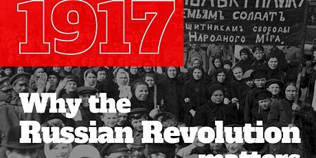 Film Screening of '1917: Why the Russian Revolution matters' tickets