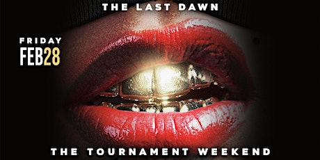 THE LAST DAWN: THE OFFICIAL TOURNAMENT WEEKEND PREDAWN tickets