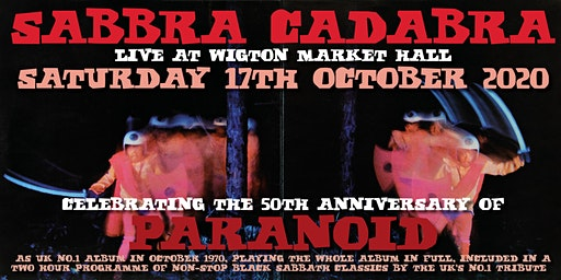 Sabbra Cadabra - Wigton Market Hall - 50th Anniversary 'Paranoid' Show