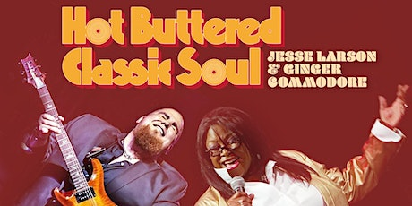 Hot Buttered Classic Soul - Ginger Commodore and Jesse Larson tickets