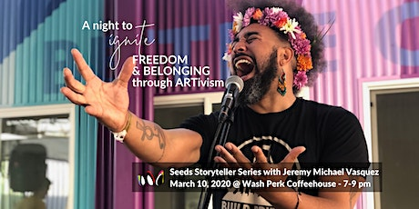 A night to ignite FREEDOM & BELONGING through ARTivism WITH Jeremy Vasquez tickets