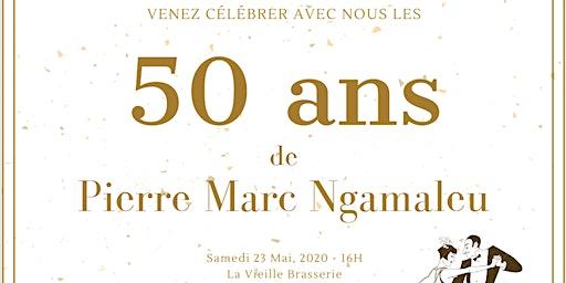 Les 50 Ans de Pierre Marc Ngamaleu